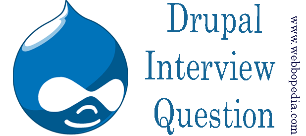 Advanced Drupal Interview Questions and Answers- webbopedia