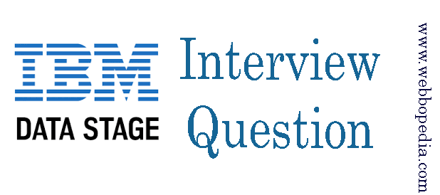 Advanced DataStage Interview Questions and Answers- webbopedia