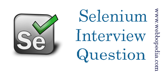 Advanced Software Testing(Selenium) Interview Questions